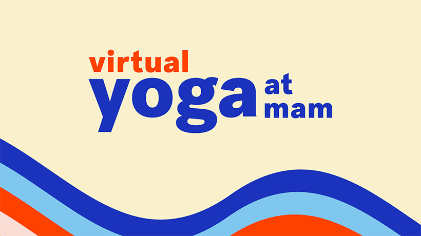 Virtual Yoga at MAM